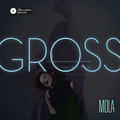 Gross by Mola
