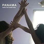 Play & Download Hope For Something by Panama | Napster
