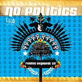 No Politics Riddim by Various Artists