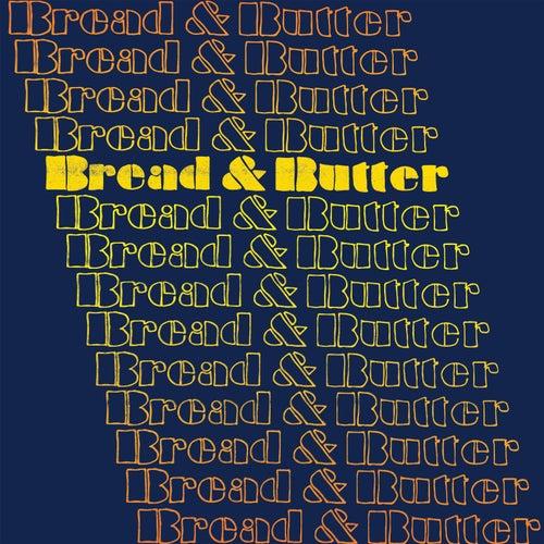 Bread & Butter by Bread & Butter