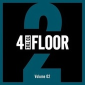 4 To The Floor Volume 02 von Various Artists