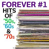 Play & Download Forever #1: Hits of '50s, '60s & '70s by Various Artists | Napster
