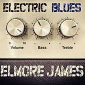 Play & Download Electric Blues: Elmore James by Various Artists | Napster