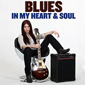 Blues In My Heart & Soul by Various Artists