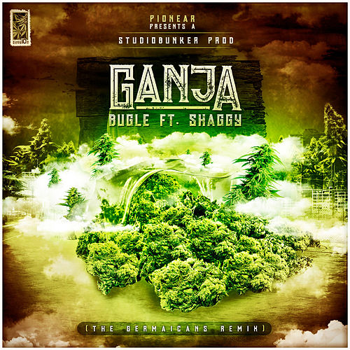 Ganja (feat. Shaggy) [The Germaicans Remix] by Bugle