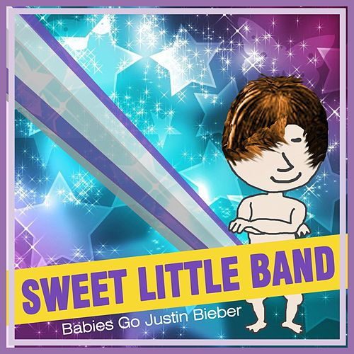 Babies Go Justin Bieber de Sweet Little Band