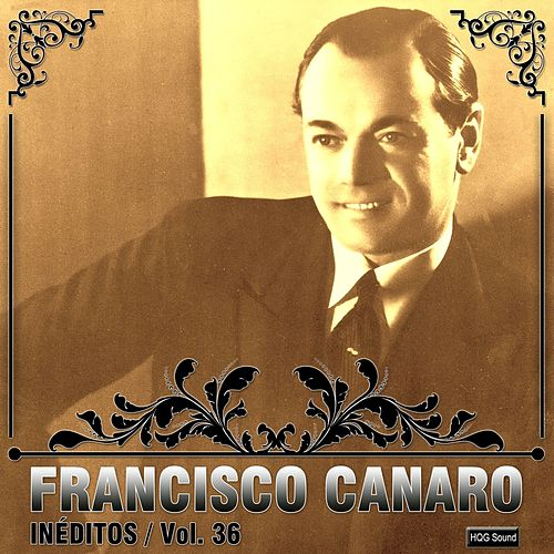 Play & Download Inéditos, Vol. 36 by Francisco Canaro | Napster