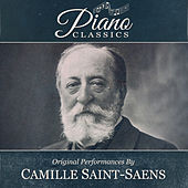 Original Performances By Camille Saint-Saens by Various Artists