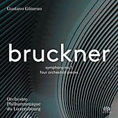 Bruckner: Symphony No. 1 & 4 Orchestral Pieces by Orchestre Philharmonique du Luxembourg