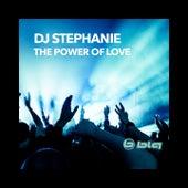 The Power of Love by Dj Stephanie