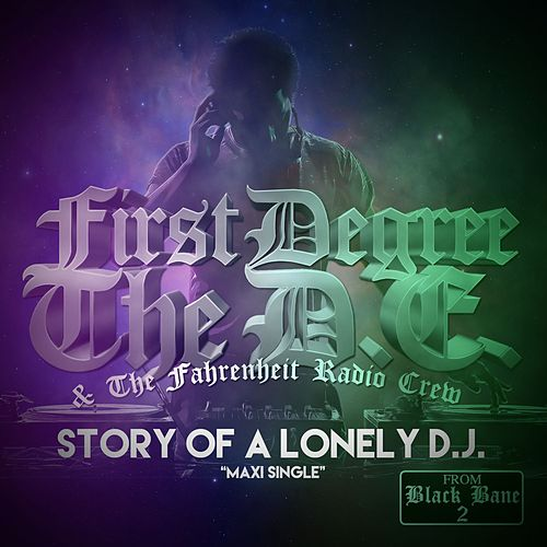 Play & Download Story of a Lonely D.J. by First Degree The D.E. | Napster