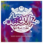 Where U Iz (Eats Everything Remix) di Fatboy Slim