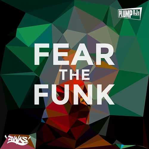 Fear the Funk by Plump DJs