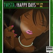 Play & Download Happy Days (feat. Supa Bwe) by Twista | Napster