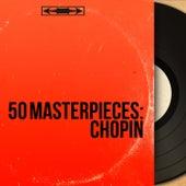 50 Masterpieces: Chopin von Various Artists
