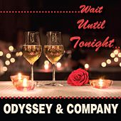 Wait Until Tonight by Odyssey