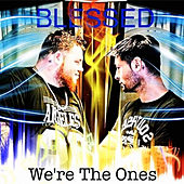 Play & Download We're the Ones by Blessed | Napster