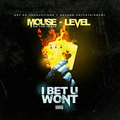 I Bet U Wont by Mouse on tha Track