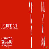 Culturally Influenced by Perfect
