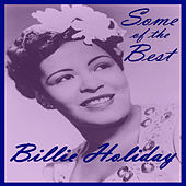 Some of the Best by Billie Holiday