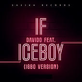 Play & Download If (feat. Iceboy) (IGBO Version) by Davido | Napster
