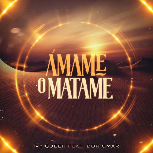 Amame o Matame (feat. Don Omar) by Ivy Queen