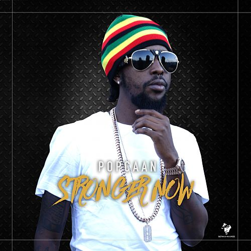 Play & Download Stronger Now by Popcaan | Napster