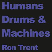 Play & Download Humans by Ron Trent | Napster