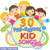 30 Pre-School Kid Songs - Fun and Silly by Tinsel Town Kids