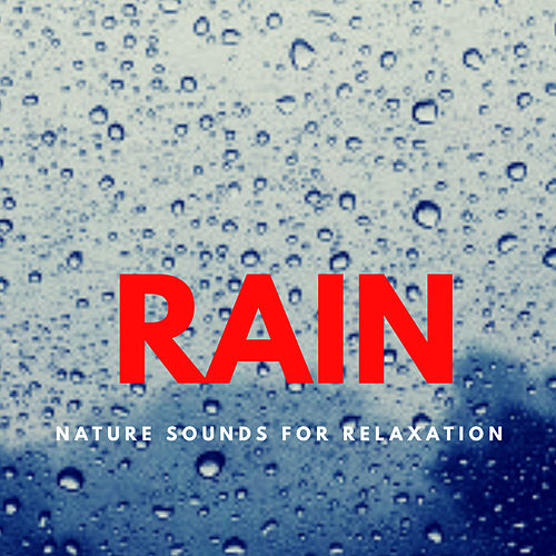 Rain - The Healing Sounds Of Nature For Deep Relaxation by Nature Sounds (1)
