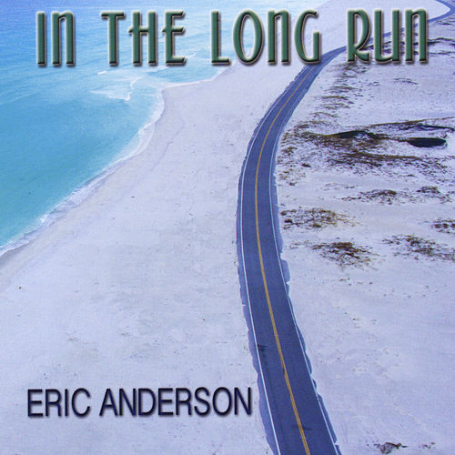 In the Long Run by Eric Andersen