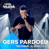 Helemaal Alleen (Uit Liefde Voor Muziek) van Gers Pardoel