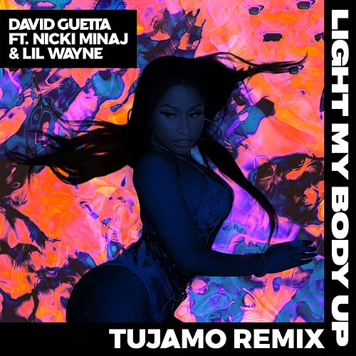 Play & Download Light My Body Up (feat. Nicki Minaj & Lil Wayne) (Tujamo Remix) by David Guetta | Napster