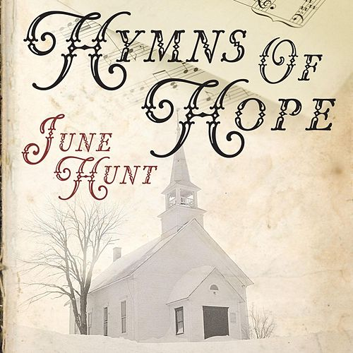 Hymns of Hope by June Hunt