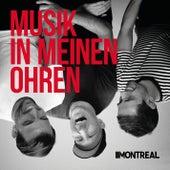 Musik in meinen Ohren by Montreal