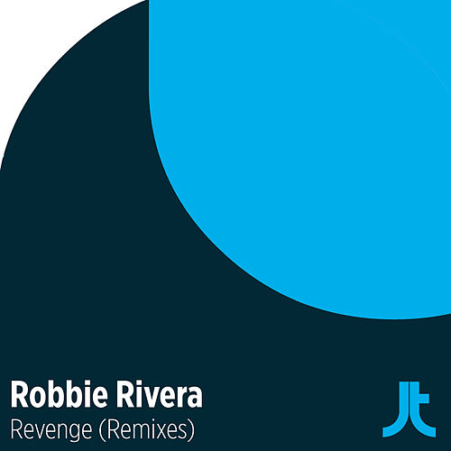 Revenge (Remixes) by Robbie Rivera
