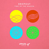 Time Of The Season by DropOut