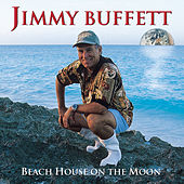 Play & Download Beach House On The Moon by Jimmy Buffett | Napster