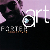 Play & Download Undercover by Art Porter | Napster