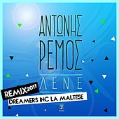Lene [Λένε] (Dreamers Inc La Maltese Remix 2017) by Antonis Remos (Αντώνης Ρέμος)
