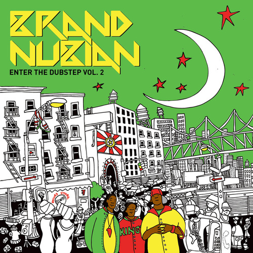Play & Download Enter the Dubstep, Vol. 2 by Brand Nubian | Napster