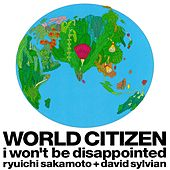 WORLD CITIZEN -i won't be disappointed- di David Sylvian
