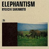 ELEPHANTISM (Original Motion Picture Soundtrack) de Ryuichi Sakamoto
