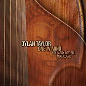 One in Mind (feat. Larry Coryell & Mike Clark) by Dylan Taylor