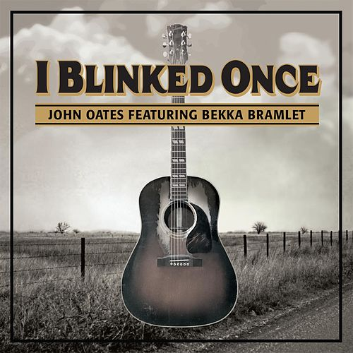 Play & Download I Blinked Once (feat. Bekka Bramlett) by John Oates | Napster