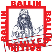 Play & Download Ballin (Remixes) by Bibi Bourelly | Napster