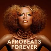 Afrobeats Forever by Various Artists
