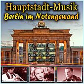 Hauptstadt-Musik – Berlin im Notengewand by Various Artists