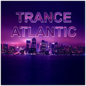 Trance Atlantic by Various Artists