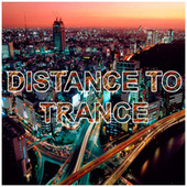 Distance to Trance by Various Artists